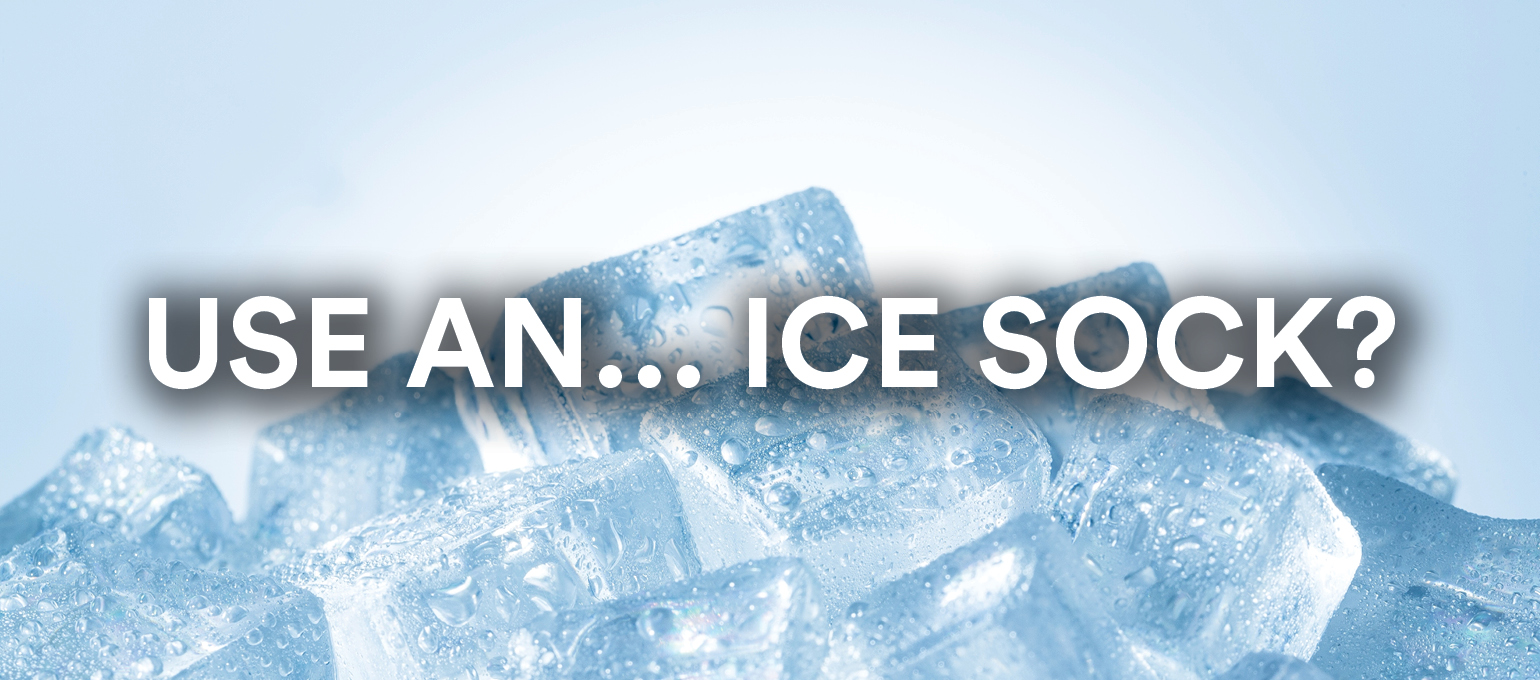 Use an…Ice sock?