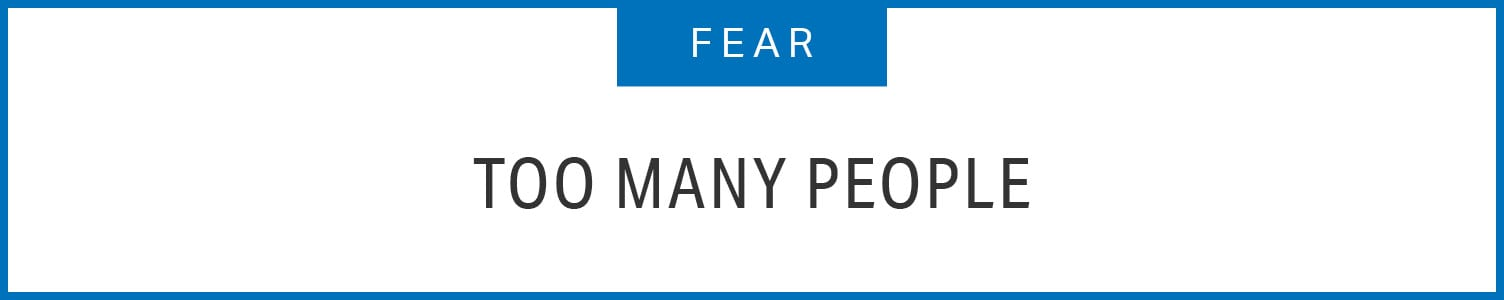 Fear: Too many people